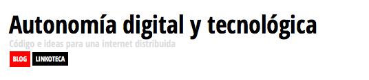 Autonomía digital y tecnológica.